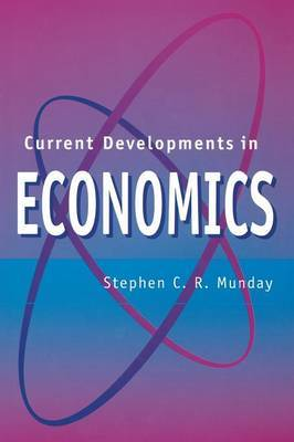Current Developments in Economics by Stephen C.R. Munday