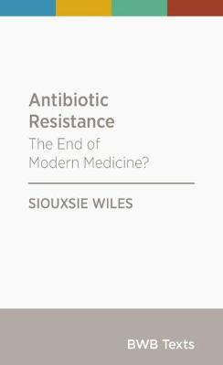 Antibiotic Resistance by Siouxsie Wiles