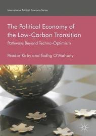 The Political Economy of the Low-Carbon Transition by Peadar Kirby