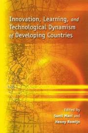 Innovation, Learning and Technological Dynamism of Developing Countries by United Nations University Press
