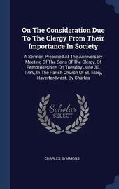 On the Consideration Due to the Clergy from Their Importance in Society by Charles Symmons image