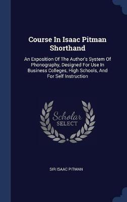 Course in Isaac Pitman Shorthand by Sir Isaac Pitman