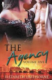 The Agency Volume Five by Elizabeth Lapthorne