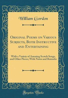 Original Poems on Various Subjects, Both Instructive and Entertaining by William Gordon image
