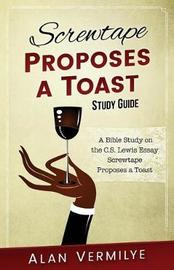 Screwtape Proposes a Toast Study Guide by Vermilye Alan image