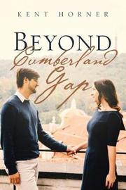 Beyond Cumberland Gap by Kent Horner