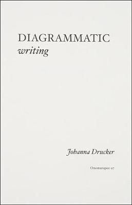 Diagrammatic Writing (2nd Edition) by Johanna Drucker image