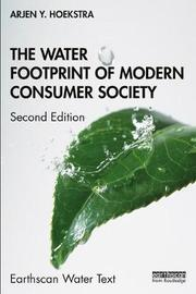 The Water Footprint of Modern Consumer Society by Arjen Y. Hoekstra
