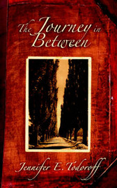 The Journey in Between by Jennifer, E. Todoroff image