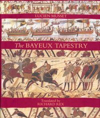 The Bayeux Tapestry by Lucien Musset