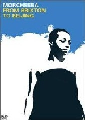 Morcheeba - From Brixton To Beijing on DVD