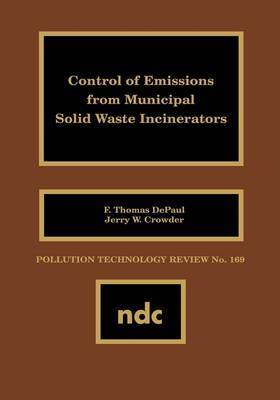 Control of Emissions from Municipal Solid Waste Incincerators by F.Thomas DePaul