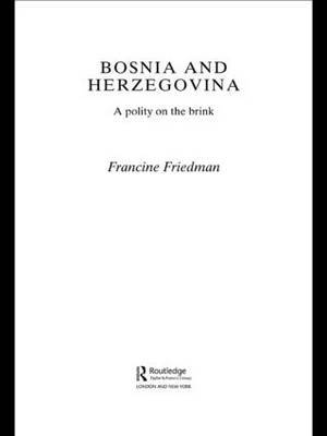 Bosnia and Herzegovina by Francine Friedman