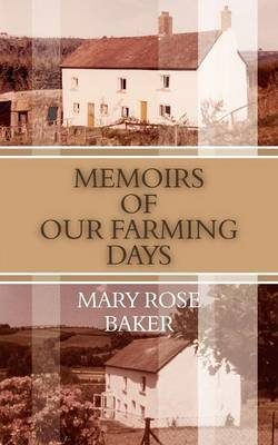 Memoirs of Our Farming Days by Mary Rose Baker image