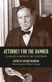 Attorney for the Damned by Clarence Darrow
