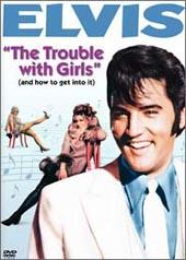 Elvis: The Trouble with Girls on DVD
