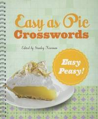 Easy as Pie Crosswords: Easy-Peasy! by Stanley Newman