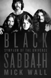 Black Sabbath: Symptom of the Universe by Mick Wall