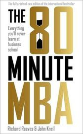 The 80 Minute MBA by Reeves