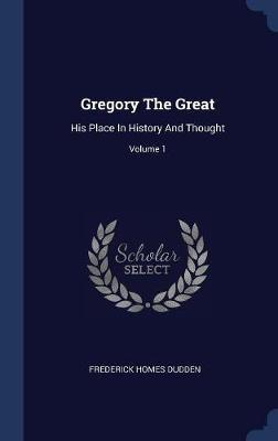Gregory the Great by Frederick Homes Dudden image