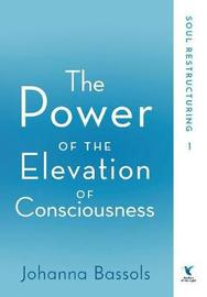 The Power of the Elevation of Consciousness by Johanna Bassols image