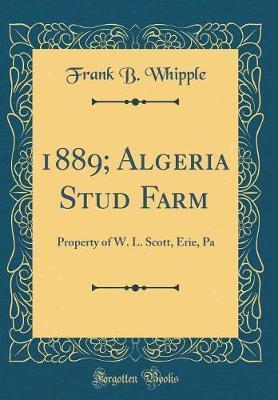 1889; Algeria Stud Farm by Frank B Whipple