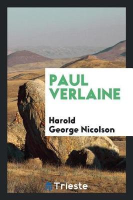 Paul Verlaine by Harold George Nicolson