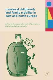 Translocal Childhoods and Family Mobility in East and North Europe