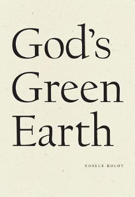 God's Green Earth by Noelle Kocot