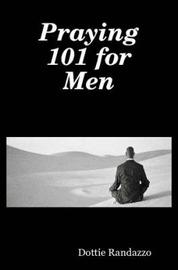 Praying 101 for Men by Dottie Randazzo image