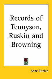 Records of Tennyson, Ruskin and Browning by Anne Ritchie image