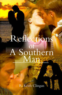 Reflections of a Southern Man by R. Keith Clingan image