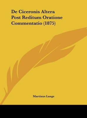 de Ciceronis Altera Post Reditum Oratione Commentatio (1875) by Martinus Lange image