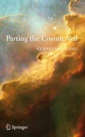 Parting the Cosmic Veil by Kenneth R. Lang