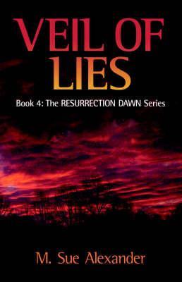 Veil Of Lies by M Sue Alexander