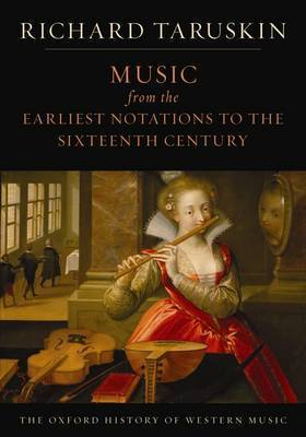 The Oxford History of Western Music: Music from the Earliest Notations to the Sixteenth Century by Richard Taruskin