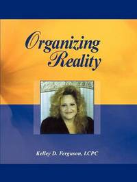 Organizing Reality by Kelley D. Ferguson image