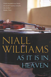 As It Is in Heaven by Niall Williams image