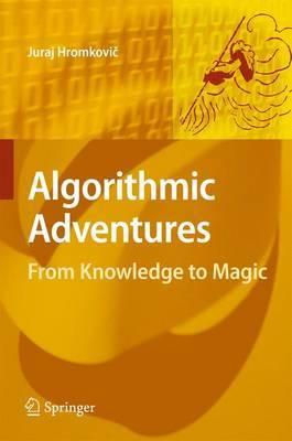 Algorithmic Adventures by Juraj Hromkovic