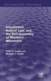 Information, Natural Law, and the Self-Assembly of Rhythmic Movement by Peter N. Kugler