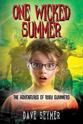 One Wicked Summer by Dave Seymer