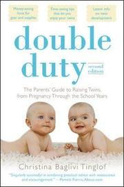 Double Duty: The Parents' Guide to Raising Twins, from Pregnancy through the School Years (2nd Edition) by Christina Baglivi Tinglof image
