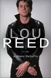 Lou Reed by Anthony DeCurtis image