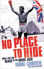 No Place to Hide: How I Put the Black in the Union Jack by Errol Christie image