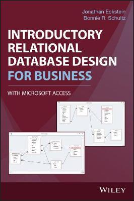 Introductory Relational Database Design for Business, with Microsoft Access by Jonathan Eckstein