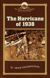 Hurricane of 1938 by Aram Goudsouzian