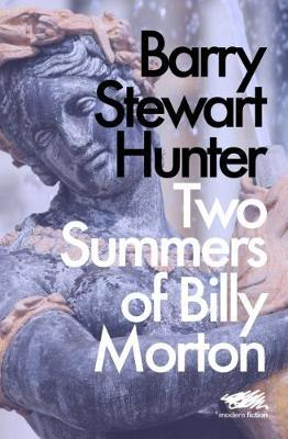Two Summers of Billy Morton by Barry Stewart Hunter