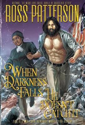 When Darkness Falls, He Doesn't Catch It by Ross Patterson