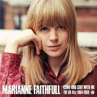 Come And Stay With Me: The UK 45s 1964-1969 by Marianne Faithfull