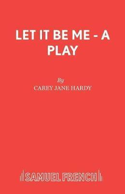 Let it be ME by Carey Jane Hardy